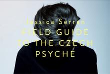 Jessica Serran: FIELD GUIDE TO THE CZECH PSYCHE