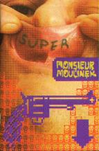Mr Moolinex Super Merde (le dernier cri)