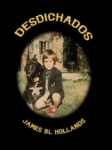 James B.L. Hollands: Desdichados