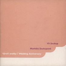 Vít Soukup, Markéta Soukupová: Wedding Anniversary